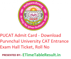 PUCAT Admit Card 2019 - Download Purvanchal University CAT Entrance Exam Hall Ticket, Roll No