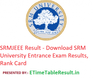 SRMJEEE Result 2019 - Download SRM University Entrance Exam Results, Rank Card