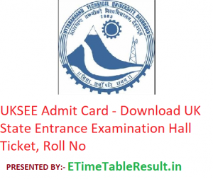 UKSEE Admit Card 2019 - Download Uttarakhand State Entrance Exam Hall Ticket, Roll No