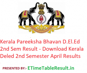 Kerala Pareeksha Bhavan D.El.Ed 2nd Sem Result 2019 - Download Kerala Deled 2nd Semester April Exam Results