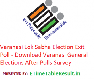 Varanasi Lok Sabha Elections 2019 Exit Poll - Download Varanasi General Election After Polls Survey