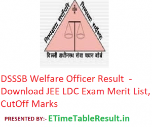 DSSSB Welfare Officer Result 2019 - Download JEE LDC Exam Merit List, CutOff Marks
