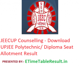 JEECUP Counselling 2019 - Download UPJEE Polytechnic/Diploma Seat Allotment Result