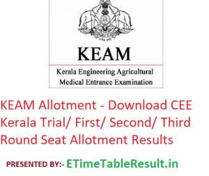 KEAM Allotment 2019 - Download CEE Kerala Trial/ First/ Second/ Third Round Seat Allotment Results