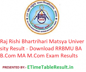 Raj Rishi Bhartrihari Matsya University Result 2019 - Download RRBMU BA B.Com MA M.Com Exam Results