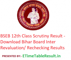 BSEB 12th Class Scrutiny Result 2019 - Download Bihar Board Intermediate Revaluation/ Rechecking Results