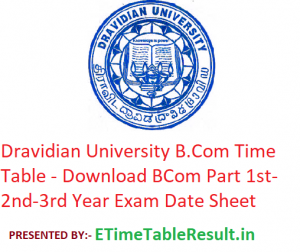 Dravidian University B.Com Time Table 2020 - Download BCom Part 1st-2nd-3rd Year Exam Date Sheet