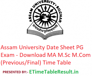 Assam University Date Sheet 2020 PG Exam - Download MA M.Sc M.Com (Previous/Final) Time Table