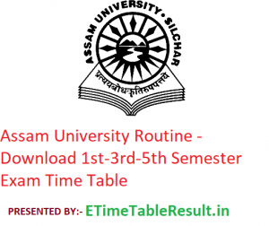 Assam University Routine 2019-20 - Download 1st-3rd-5th Semester Exam Time Table