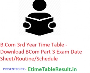 B.Com 3rd Year Time Table 2020 - Download BCom Part 3 Exam Date Sheet/Routine/Schedule