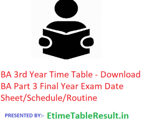 BA 3rd Year Time Table 2020 - Download BA Part 3 Final Year Exam Date Sheet/Schedule/Routine