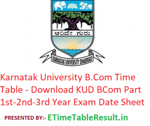 Karnatak University B.Com Time Table 2020 - Download KUD BCom Part 1st-2nd-3rd Year Exam Date Sheet