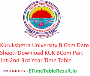 Kurukshetra University B.Com Date Sheet 2020 - Download KUK BCom Part 1st-2nd-3rd Year Time Table