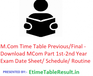 M.Com Time Table 2020 Previous/Final - Download MCom Part 1st-2nd Year Exam Date Sheet/ Schedule/ Routine