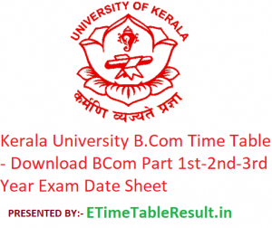 Kerala University B.Com Time Table 2020 - Download BCom Part 1st-2nd-3rd Year Exam Date Sheet