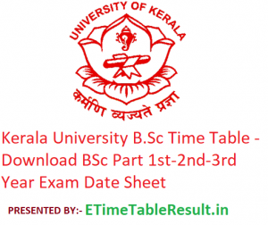 Kerala University B.Sc Time Table 2020 - Download BSc Part 1st-2nd-3rd Year Exam Date Sheet