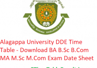 Alagappa University DDE Time Table 2020 - Download BA B.Sc B.Com MA M.Sc M.Com Exam Date Sheet