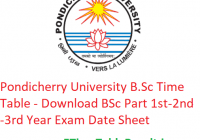 Pondicherry University B.Sc Time Table 2020 - Download BSc Part 1st-2nd-3rd Year Exam Date Sheet