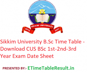 Sikkim University B.Sc Time Table 2020 - Download CUS BSc 1st-2nd-3rd Year Exam Date Sheet