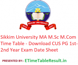 Sikkim University MA M.Sc M.Com Time Table 2020 - Download CUS PG 1st-2nd Year Exam Date Sheet