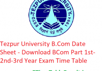 Tezpur University B.Com Date Sheet 2020 - Download BCom Part 1st-2nd-3rd Year Exam Time Table