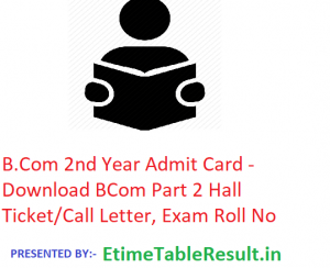 B.Com 2nd Year Admit Card 2020 - Download BCom Part 2 Hall Ticket/Call Letter, Exam Roll No