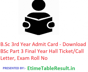 B.Sc 3rd Year Admit Card 2020 - Download BSc Part 3 Final Year Hall Ticket/Call Letter, Exam Roll No