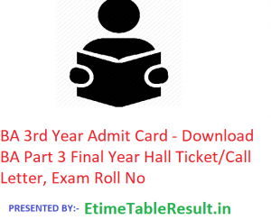 BA 3rd Year Admit Card 2020 - Download BA Part 3 Final Year Hall Ticket/Call Letter, Exam Roll No