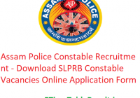 Assam Police Constable Recruitment 2020 - Download SLPRB Constable Vacancies Online Application Form