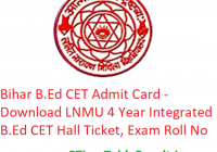 Bihar B.Ed CET Admit Card 2020 - Download LNMU 4 Year Integrated B.Ed Entrance Hall Ticket, Exam Roll No