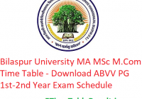Bilaspur University MA M.Sc M.Com Time Table 2020 - Download ABVV PG 1st-2nd Year Exam Schedule