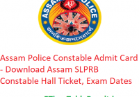 Assam Police Constable Admit Card 2020 - Download Assam SLPRB Constable Hall Ticket, Exam Dates