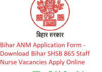 Bihar ANM Application Form 2020 - Download आवेदन फॉर्म Bihar SHSB 865 Staff Nurse Vacancies Apply Online