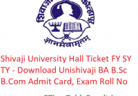 Shivaji University Hall Ticket 2020 FY SY TY - Download Unishivaji BA B.Sc B.Com Admit Card, Exam Roll No